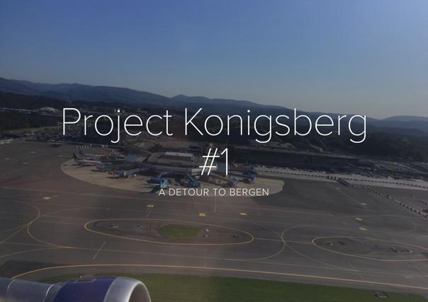 Project Konigsberg #1