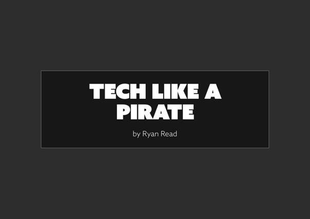 Tech like a Pirate