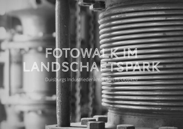 Fotowalk im Landschaftspark