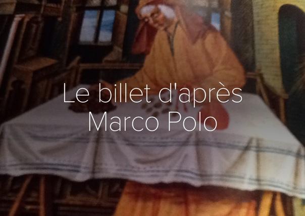 Le billet d'après Marco Polo