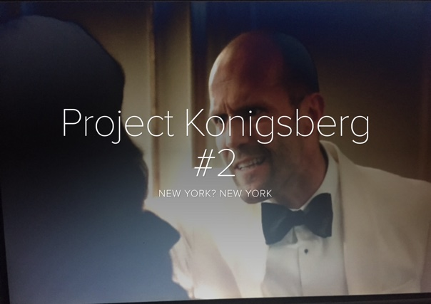 Project Konigsberg #2