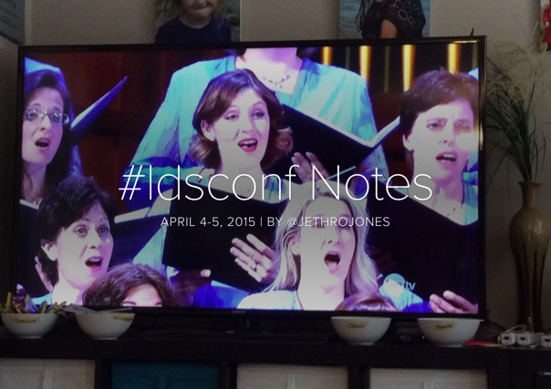 #ldsconf Notes