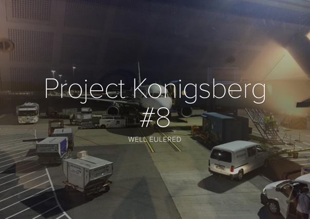 Project Konigsberg #8