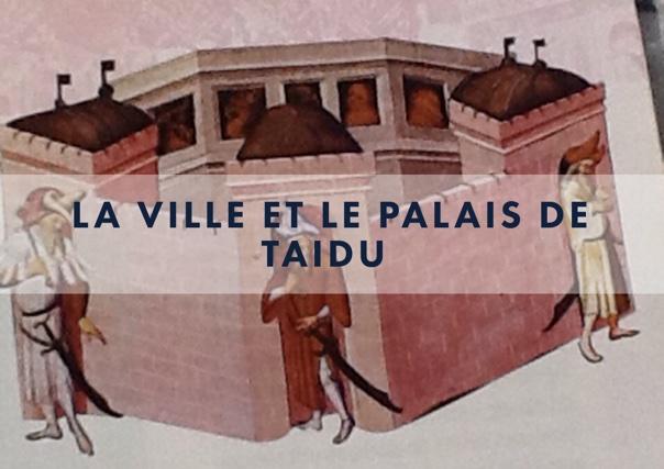 La ville et le palais de Taidu