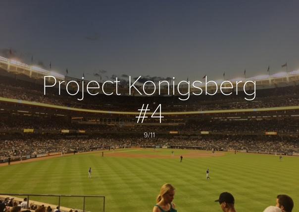Project Konigsberg #4